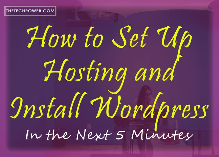 How to Set Up Hosting and Install Wordpress - A Complete Step By Step Guide - TheTechPower
