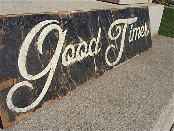 wooden signs with quotes, good times sign, rustic home decor, black and ivory signs, vintage wood signs on Etsy, $60.00