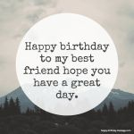 Happy Birthday Wishes for Friend http://happy-birthday-message.com/birthday-wishes-for-friend/