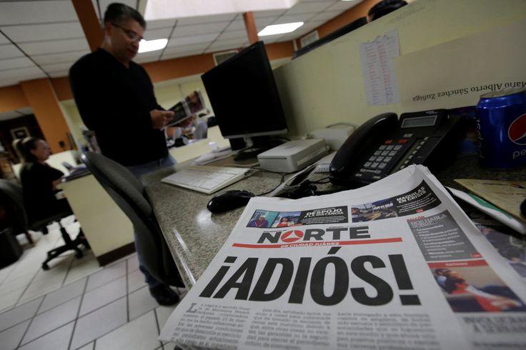 """] CD. JUÁREZ * 03 de abril de 2017. Con una primera plana titulada """"¡Adiós!"""", un diario de Ciudad Juárez, al norte de México, anunció que cesará su edición tras casi 30 años de trabajo. El anuncio del diario Norte se da después del asesinato de tres periodistas mexicanos en marzo, entre ellos..."""