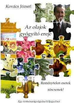 Könyv: Az olajok gyógyító ereje|Ezokönyvek Keleverustól - Ezoterikus könyvek, ezoterikus pszichológia könyvek és természetgyógyászat könyvek webáruháza
