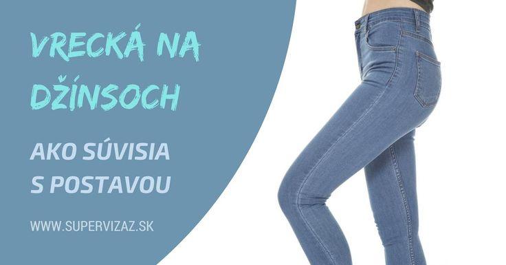 Vrecká na džínsoch vs. postava