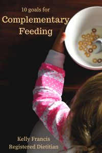 10 goals for complementary feeding - Kelly Francis : Registered Dietitian www.kellyfrancis.co.za