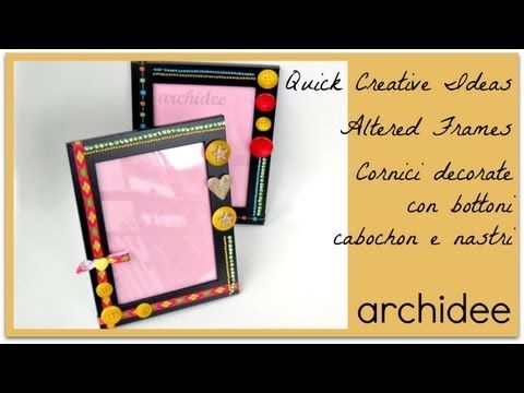 Quick Creative Ideas | DIY Altered Frames | Cornici decorate con nastri,...