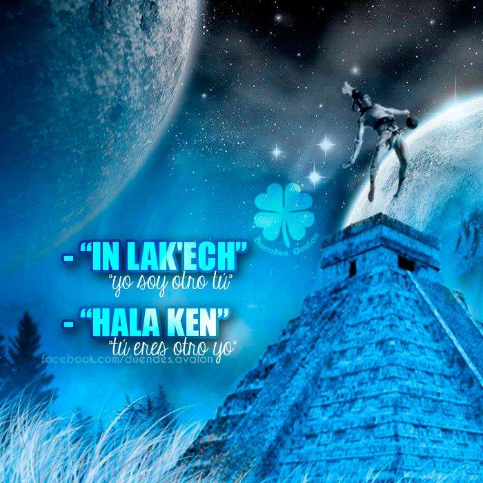 Crónicas de la Tierra sin Mal : IN LAK'ECH – HALA KEN / Yo Soy otro Tu (Sabiduría Maya)