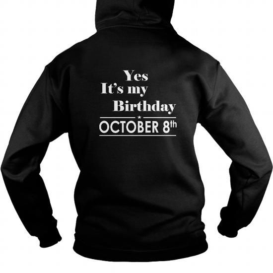 Awesome Tee Birthday October 8 SHIRT FOR WOMENS AND MEN ,BIRTHDAY, QUEENS I LOVE MY HUSBAND ,WIFE Birthday October 8-TSHIRT BIRTHDAY Birthday October 8 yes it's my birthday Shirts & Tees