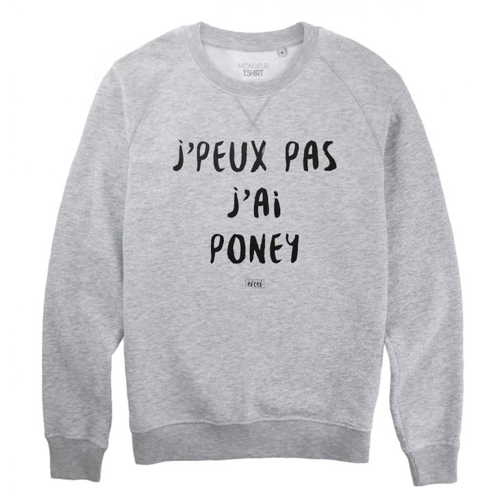 Sweat Je peux pas j'ai poney