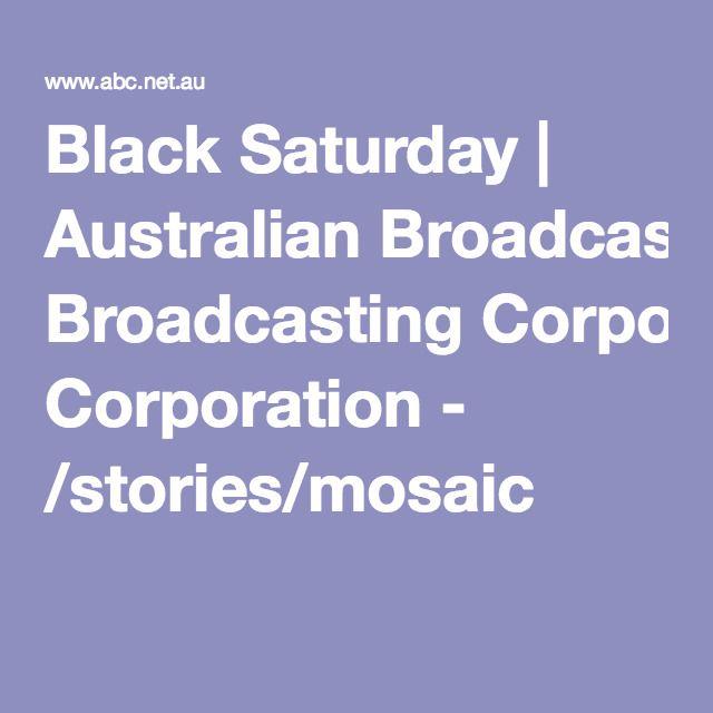 Black Saturday | Australian Broadcasting Corporation - /stories/mosaic