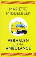 61/52 Verhalen uit de ambulance - Mariëtte Middelbeek. Waargebeurde verhalen over de belevenissen van ambulancepersoneel. Soms hartverscheurend, soms boosmakend, soms hilarisch