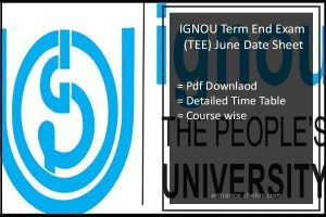 IGNOU June 2017 Exam Date sheet Term End Exam (TEE) Time Table