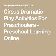 Circus Dramatic Play Activities For Preschoolers - Preschool Learning Online