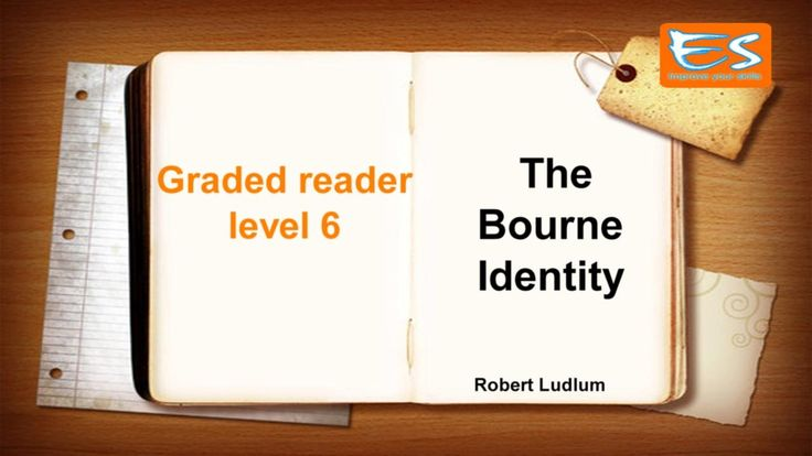 Graded reader level 6 | The Bourne Identity | Robert Ludlum The mans body were found by the fishermen in Mediterranean and brought to the French island. The man had many bullet wounds and scars all over the face. When the stranger came to life it turned out that he didnt remember who he is and what happened to him but he could speak several languages and had other unusual abilities. Doctor found a piece of film under his skin. There was a bank details signature for an account at a bank in…