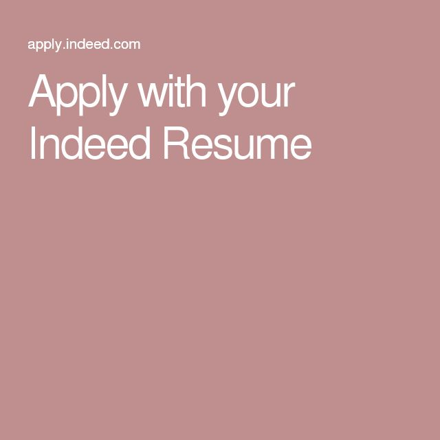 Apply with your Indeed Resume At home jobs Pinterest - indeed com resume search