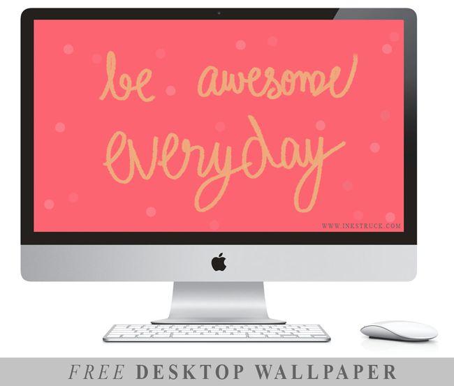 Free desktop wallpaper-Be awesome everyday - Inkstruck Studio