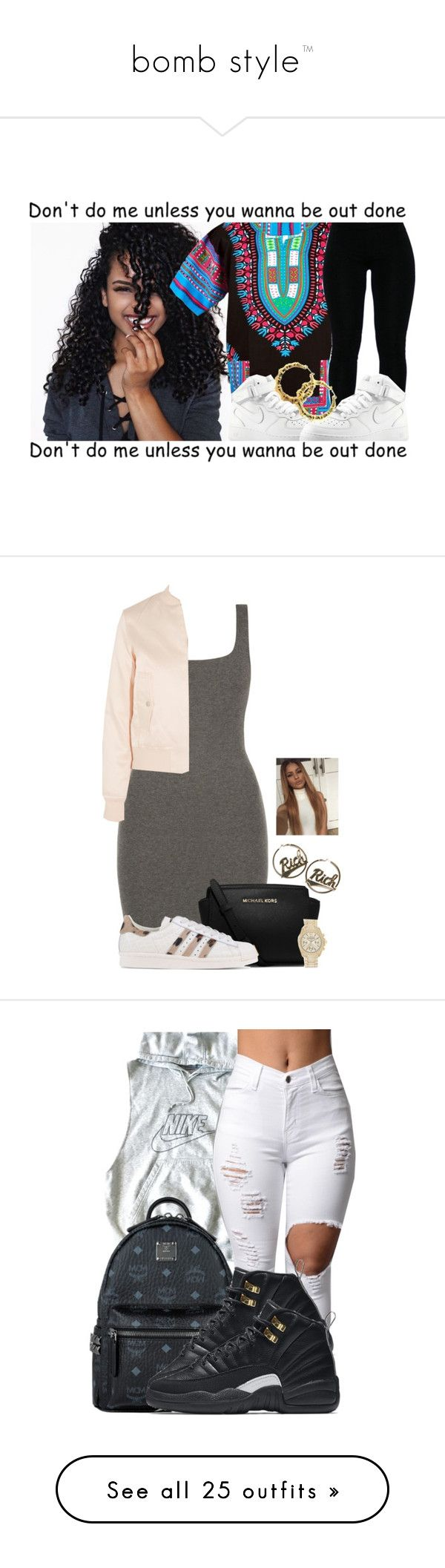 """bomb style™"" by mami-taylor ❤ liked on Polyvore featuring NIKE, Fergie, MICHAEL Michael Kors, adidas Originals, Maje, Saks Fifth Avenue, Joyrich, MCM, Abercrombie & Fitch and Chopard"