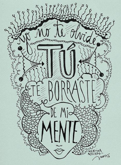 Yo no te olvidé, Tú te borraste de mi mente. Por @MerlinaAcevedo / Dibujo por INUS.   Flickr - Photo Sharing!