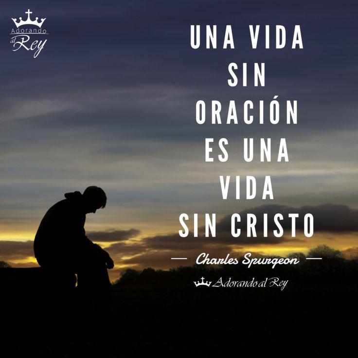 A life without prayer is a life without Christ/ Una vida sin oración es una vida sin Cristo