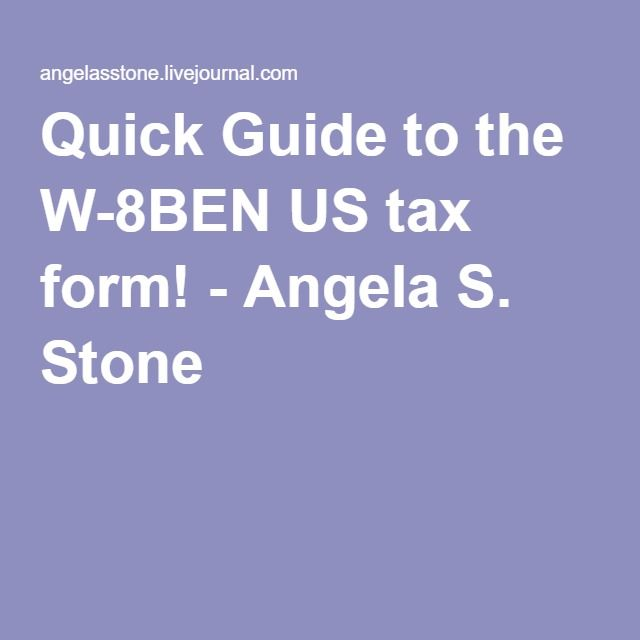 Quick Guide To The W-8BEN US Tax Form!