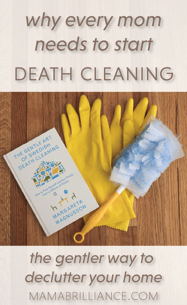 Why Every Mom Needs to Start Death Cleaning #swedishdeathcleaning #deathcleaning #cleaning #organization #declutter #decluttering #homeorganization #springcleaning #springclean