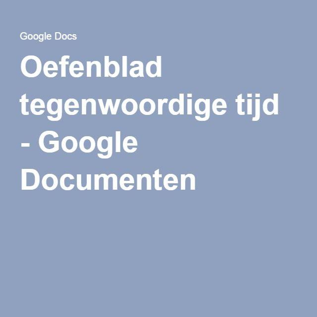 Oefenblad tegenwoordige tijd - Google Documenten