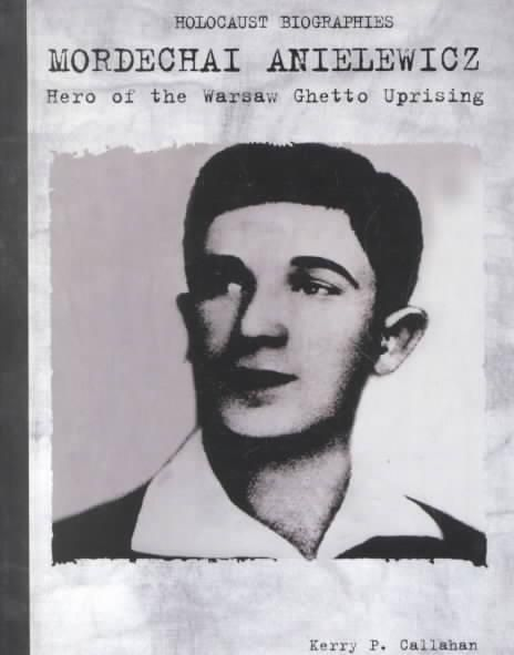Mordechaj Anielewicz: Hrdina povstání ve varšavském ghettu - Kerry P. Callahan
