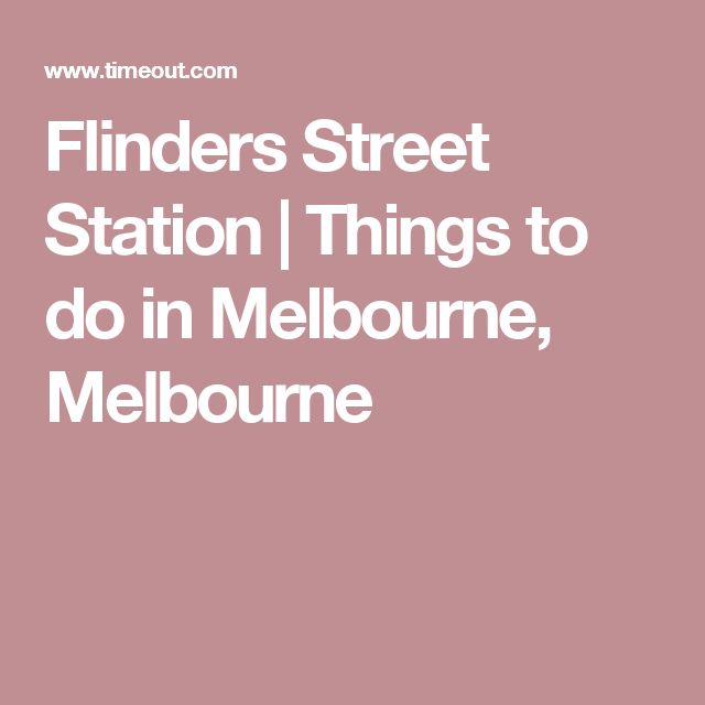 Flinders Street Station | Things to do in Melbourne, Melbourne