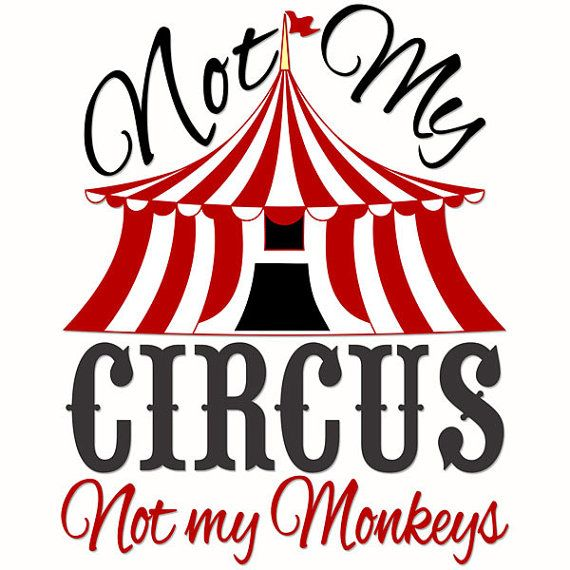 Not My Monkeys Not My Circus Cuttable Designs Svg Dxf