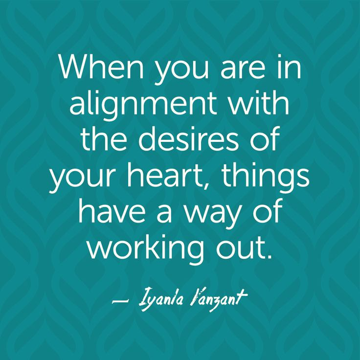 When you are in alignment with the desires of your heart, things have a way of working out. ~Iyanla Vanzant #KeepTheFaith #LiveYourTruth #Heart