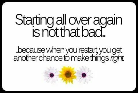 Starting over again &making things right!