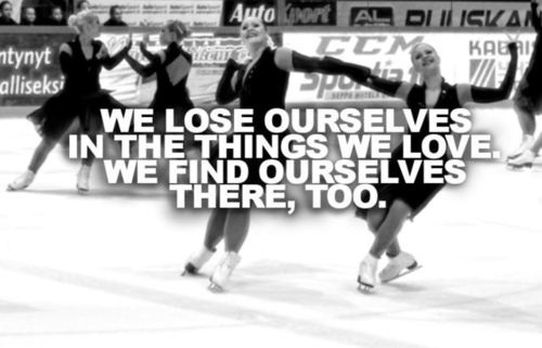We lose ourselves in the things we love. We find ourselves there, too.  #synchronized skating