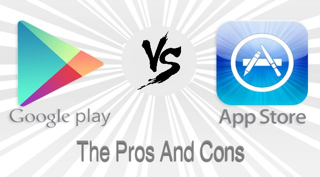 iOS App Store Vs. Google Play Store The Pros and Cons for