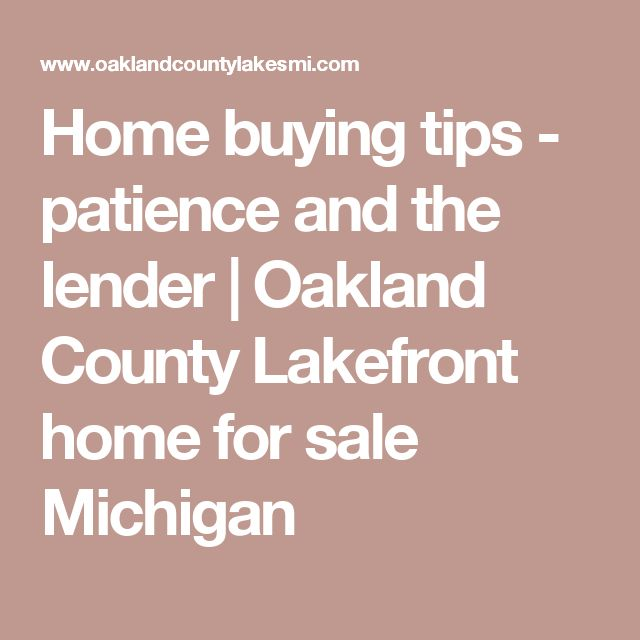 Home buying tips - patience and the lender | Oakland County Lakefront home for sale Michigan