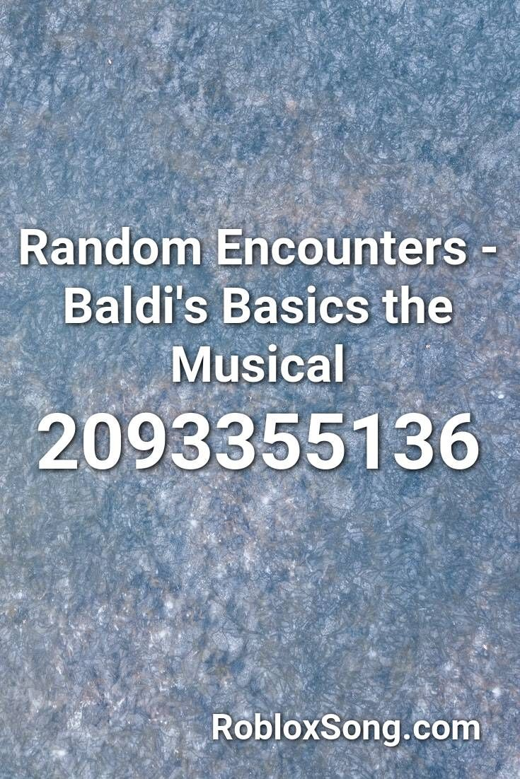 Code For Baldi's Basics In Roblox Random Encounters Baldi S Basics The Musical Roblox Id Roblox Music Codes In 2020 Roblox Musicals Basic
