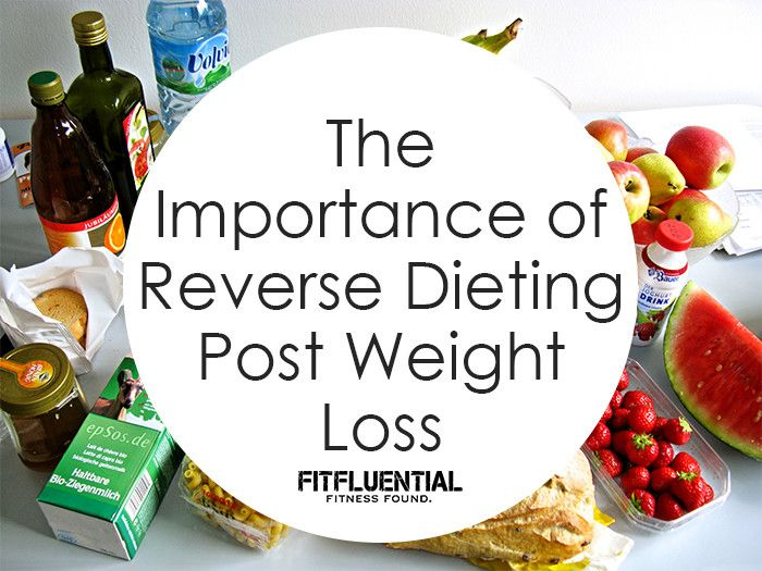 The importance of reverse dieting after losing weight