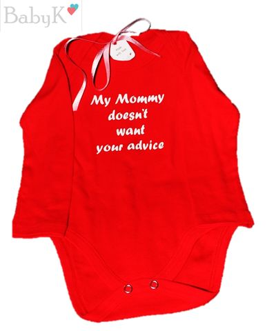 BabyK printed Onesies: My Mommy doesn't want your advice