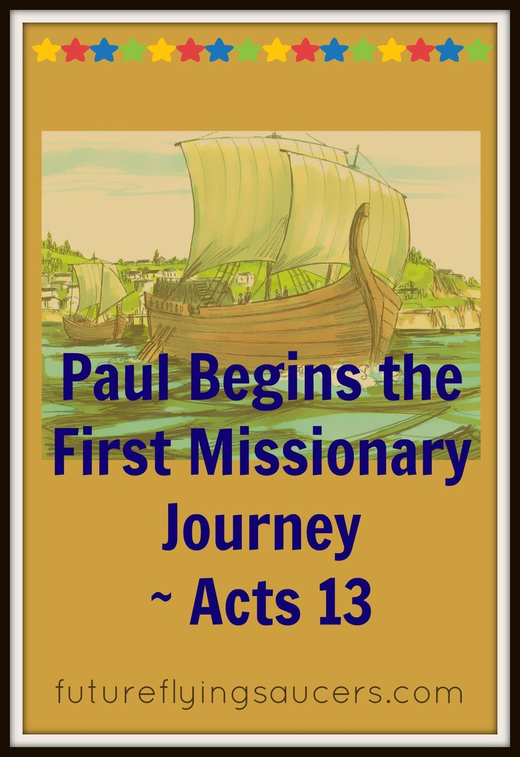 Acts 13: Saul and Barnabas set off on the first missionary journey. What adventures await them? Another FREE Bible lesson from futureflyingsaucers.com