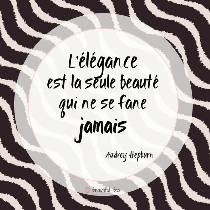 """""""L'élégance est la seule beauté qu ne se fane jamais"""". Citation de Audrey Hepburn."""