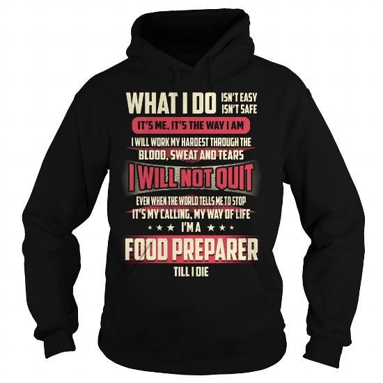 Food Preparer Job Title - What I do #sweatshirt blanket #sweater fashion. FASTER:   => https://www.sunfrog.com/Jobs/Food-Preparer-Job-Title--What-I-do-Black-Hoodie.html?68278