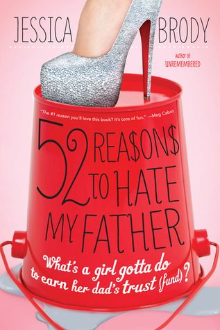 Book Review: 52 Reasons to Hate My Father by Jessica Brody