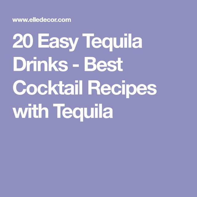 20 Easy Tequila Drinks - Best Cocktail Recipes with Tequila