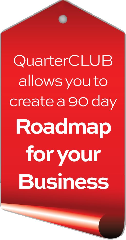QuarterCLUB will give you a ready to implement 90 day plan to get your business on the road to success!