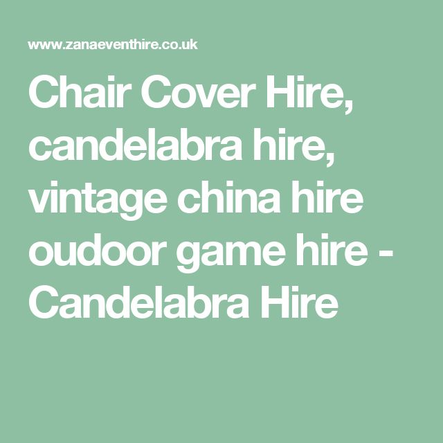 Chair Cover Hire, candelabra hire, vintage china hire oudoor game hire - Candelabra Hire