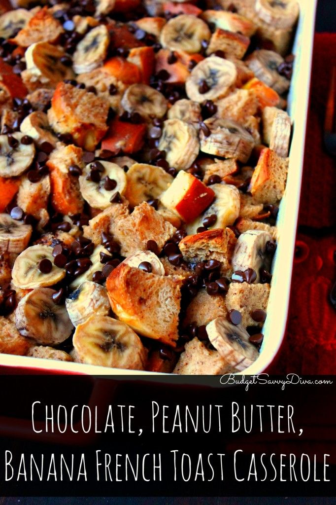 Perfect Breakfast for Your Sweet Tooth Chocolate, Peanut Butter, Banana French Toast Casserole Recipe #breakfast #recipe #frenchtoast #budgetsavvydiva