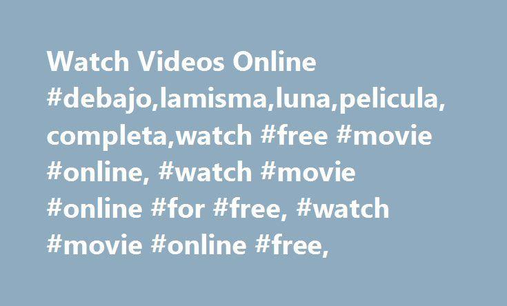 Watch Videos Online #debajo,lamisma,luna,pelicula,completa,watch #free #movie #online, #watch #movie #online #for #free, #watch #movie #online #free, http://answer.nef2.com/watch-videos-online-debajolamismalunapeliculacompletawatch-free-movie-online-watch-movie-online-for-free-watch-movie-online-free/  # La Misma Luna ( Pelicula Completa ) Resubida Con la esperanza de dar una vida mejor a su hijo, Rosario trabaja de manera ilegal en los Estados Unidos, mientras que su madre cuida de Carlitos…