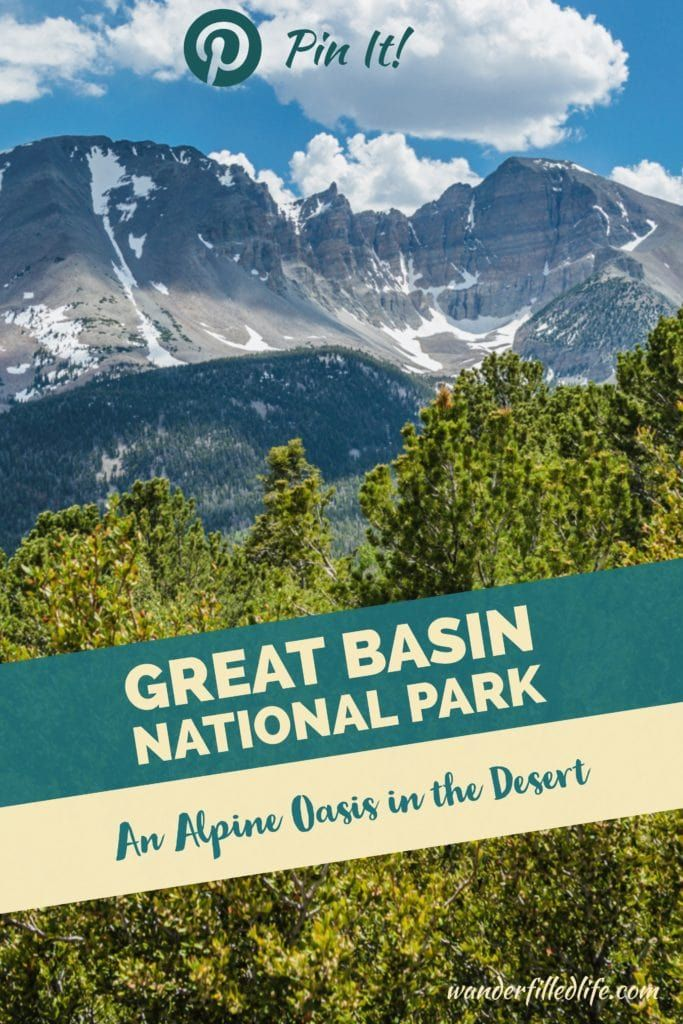 Great Basin NP: An Alpine Oasis in the Desert