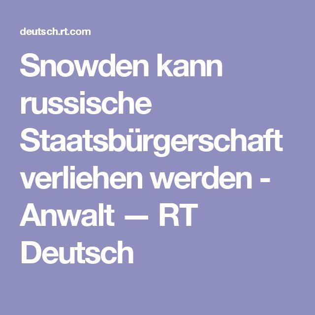 Snowden kann russische Staatsbürgerschaft verliehen werden - Anwalt — RT Deutsch