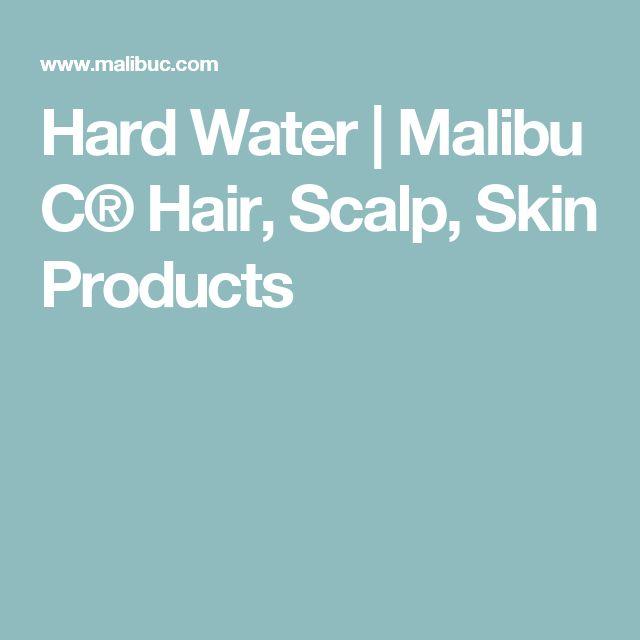 Hard Water   Malibu C® Hair, Scalp, Skin Products