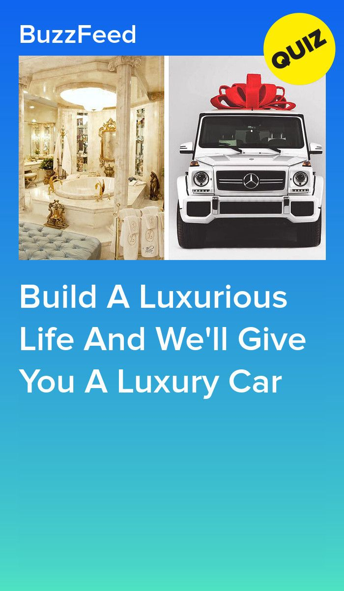 Build A Luxurious Life And We Ll Give You A Luxury Car Life Quizzes Fun Quizzes Car Quiz