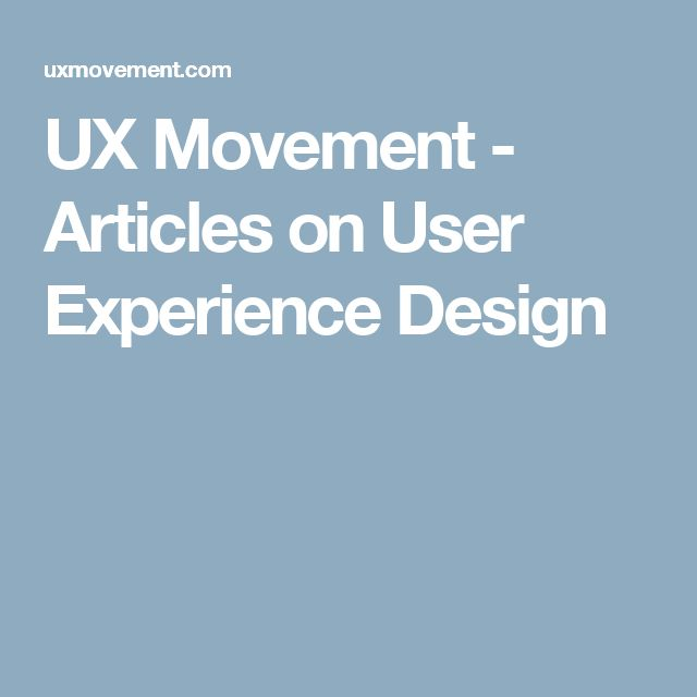 UX Movement - Articles on User Experience Design