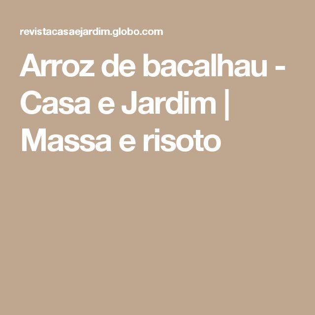 Arroz de bacalhau - Casa e Jardim | Massa e risoto